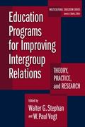 Education Programs for Improving Intergroup Relations Theory, Research, and Practice