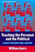 Teaching the Personal and the Political Essays on Hope and Justice