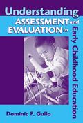 Understanding Assessment and Evaluation in Early Childhood Education