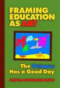 Framing Education As Art The Octopus Has A Good Day