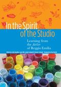 In The Spirit Of The Studio Learning From The Atelier Of Reggio Emilia