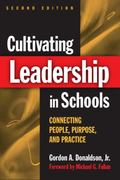 Cultivating Leadership in Schools Connecting People, Purpose, & Practice