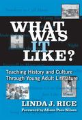 What Was It Like? Teaching History And Culture Through Young Adult Literature