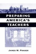 Preparing America's Teachers A History