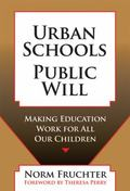Urban Schools, Public Will Making Education Work for All Our Children