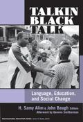 Talkin' Black Talk Language, Education, and Social Change