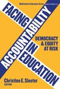 Facing Accountability in Education: Democracy and Equity at Risk (Multicultural Education (P...