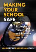 Making Your School Safe Strategies to Protect Children and Promote Learning