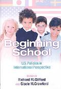Beginning School: U. S. Policies in International Perspective, Vol. 111
