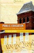 Public EducationAmerica's Civil Religion: A Social History