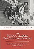 The School Leaders Our Children Deserve: Seven Keys to Equity, Social Justice, and School Re...