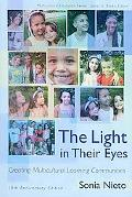 The Light in Their Eyes: Creating Multicultural Learning Communities: 10th Anniversary Editi...