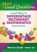 More Good Questions: Great Ways to Differentiate Secondary Mathematics Instruction (0)