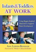 Infants and Toddlers at Work: Using Reggio-Inspired Materials to Support Brain Development (...