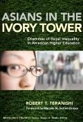Asians in the Ivory Tower : Dilemmas of Racial Inequality in American Higher Education