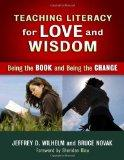 Teaching Literacy for Love and Wisdom:Being the Book and Being the Change (Language and Lite...
