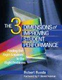 The Three Dimensions of Improving Student Performance:Finding the Right Solutions to the Rig...