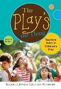 Play's the Thing : Teachers' Roles in Children's Play