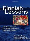 Finnish Lessons : What Can the World Learn from Educational Change in Finland?