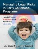 Managing Legal Risks in Early Childhood Programs: How to Prevent Flare-Ups from Becoming Law...