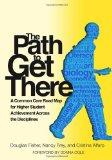 The Path to Get There: A Common Core Road Map for Higher Student Achievement Across the Disc...