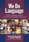 We Do Language : English Language Variation in the Secondary English Classroom