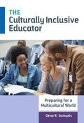 Culturally Inclusive Educator : Preparing for a Multicultural World