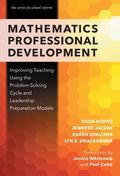 Mathematics Professional Development : Improving Teaching Using the Problem-Solving Cycle an...
