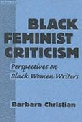 Black Feminist Criticism Perspectives on Black Women Writers