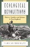 Ecological Revolutions: Nature, Gender, and Science in New England