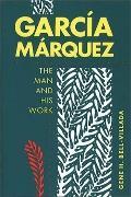 Garcia Marquez:man+his Work