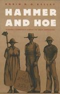 Hammer and Hoe: Alabama Communists During the Great Depression (Thornton H. Brooks Series in...