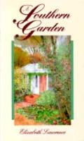 Southern Garden: Fiftieth Anniversary Edition - Elizabeth Lawrence - Hardcover - REVISED