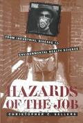 Hazards of the Job From Industrial Disease to Environmental Health Science
