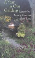 Year in Our Gardens Letters by Nancy Goodwin and Allen Lacy