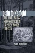 Plain Folk's Fight The Civil War and Reconstruction in Piney Woods Georgia