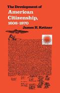 Development of American Citizenship, 1608-1870