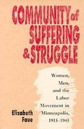 Community of Suffering & Struggle Women, Men, and the Labor Movement in Minneapolis, 1915-1945