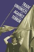 Trade Unionists Against Terror Guatemala City, 1954-1985