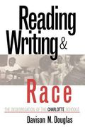 Reading, Writing, & Race The Desegregation of the Charlotte Schools