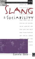 Slang and Sociability In-Group Language Among College Students