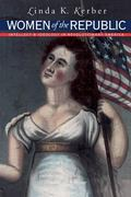 Women of the Republic Intellect and Ideology in Revolutionary America
