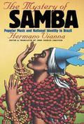 Mystery of Samba Popular Music and National Identity in Brazil