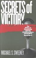 Secrets of Victory The Office of Censorship and the American Press and Radio in World War II