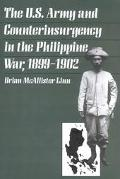 U S Army and Counterinsurgency in the Philippine War, 1899-1902