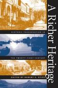 Richer Heritage Historic Preservation in the Twenty-First Century