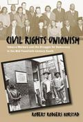 Civil Rights Unionism Tobacco Workers & the Struggle for Democracy in the Mid-Twentieth-Cent...