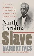 North Carolina Slave Narratives The Lives of Moses Roper, Lunsford Lane, Moses Grady, And Th...