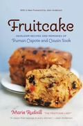 Fruitcake : Heirloom Recipes and Memories of Truman Capote and Cousin Sook