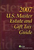 U.s. Master Estate and Gift Tax Guide, 2007